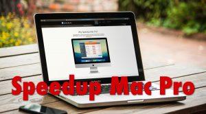 Speedup Mac Pro
